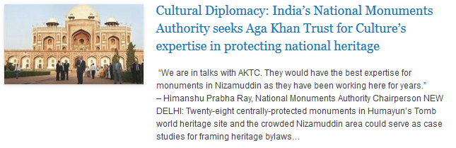 Cultural Diplomacy -  India's National Monuments Authority seeks Aga Khan Trust for Culture's expertise in protecting national heritage