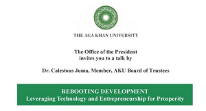 Event – March 3  - Aga Khan University, Nairobi, Kenya - Rebooting Development - Leveraging Technology and Entrepreneurship for Prosperity