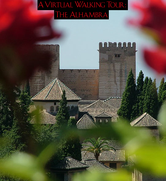 A Virtual Walking Tour of The Alhambra