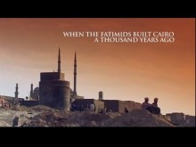 When the Fatimids Built Cairo A Thousand Years Ago