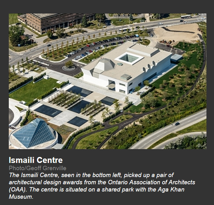 The Ismaili Centre, seen in the bottom left, picked up a pair of architectural design awards from the Ontario Association of Architects (OAA). The centre is situated on a shared park with the Aga Khan Museum.