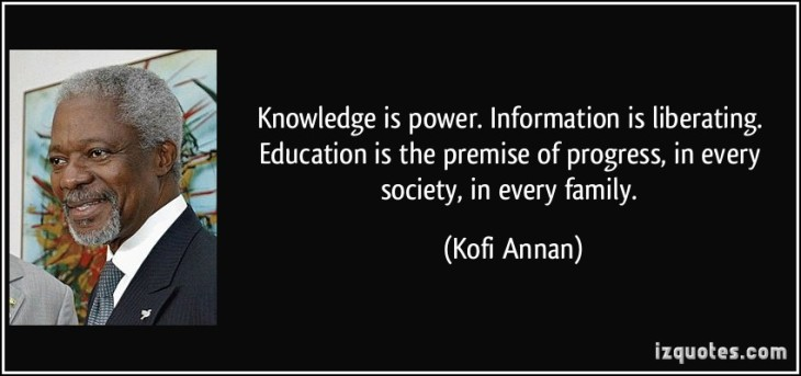 Knowledge is Power - Kofi Annan