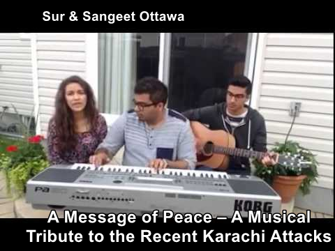 A Message of Peace - A Musical Tribute to the Recent Karachi Attacks