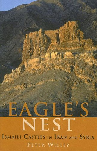 Eagle's Nest - Ismaili Castles in Iran and Syria  by Peter Willey