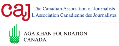 Aga Khan Foundation & Canadian Association of Journalists announce call for applications for $25,000 International Reporting Fellowship