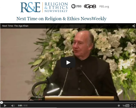 His Highness the Aga Khan and the Ismailis - Next Time on Religion & Ethics NewsWeekly