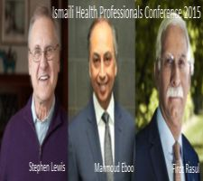 Ismaili Health Professionals Conference 2015 to feature Stephen Lewis, Mahmoud Eboo, Firoz Rasul