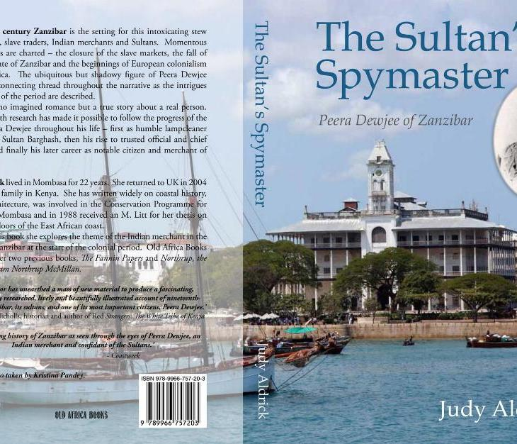 The Sultan's Spymaster, Peera Dewjee of Zanzibar By Judy Aldrick