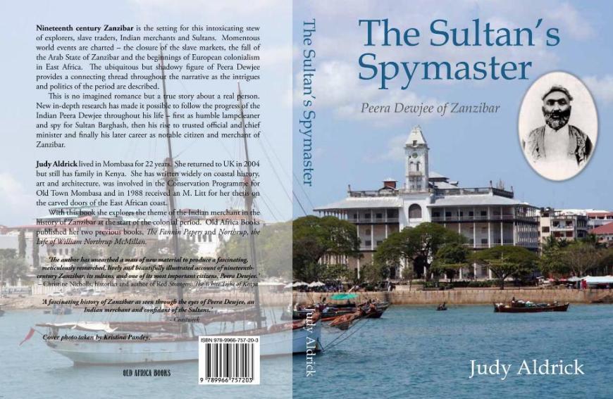 The Sultan's Spymaster, Peera Dewjee of Zanzibar By Judy Aldrick