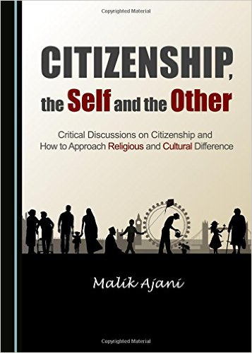Dr Malik Ajani publishes his first book: 'Citizenship, the Self and the Other' | Aga Khan University