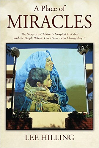 "Lee Hilling's book ""A Place of Miracles"" launched in Kabul 