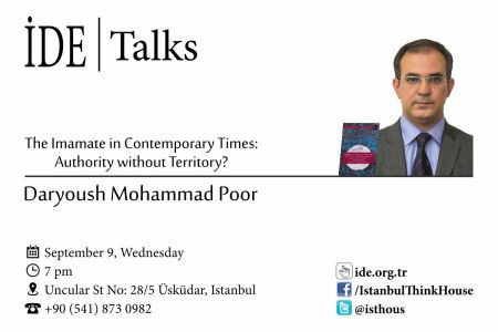 "Daryoush Mohammad Poor's Talk in Turkey: ""The Imamate in Contemporary Times: Authority Without Territory?"""