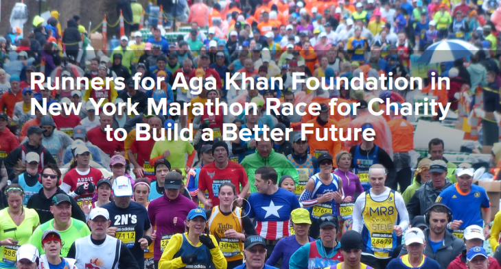 Runners for Aga Khan Foundation in New York Marathon Race for Charity to Build a Better Future