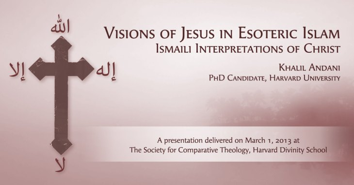 Harvard Lecture Video: Jesus in Esoteric Islam: Ismaili Interpretations of Christ | The Essential Ismaili