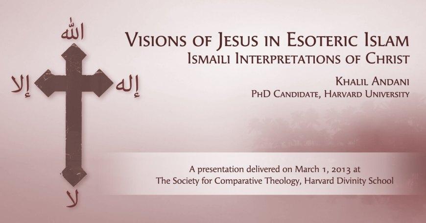 Harvard Lecture Video: Jesus in Esoteric Islam: Ismaili Interpretations of Christ | The Essential Ismaili
