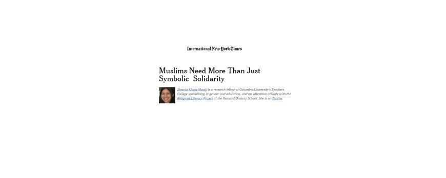 Shenila Khoja-Moolji in the NYTimes: Muslims Need More Than Just Symbolic Solidarity