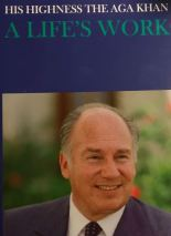 His Highness the Aga Khan A Life's Work