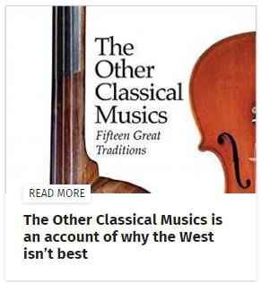 The Other Classical Musics - Fifteen Great Traditions - An account of why the West isn't best edited by Michael Church