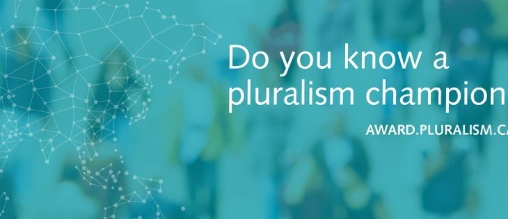 Global Pluralism launches the new Global Pluralism Award - Recognize those advancing respect for diversity