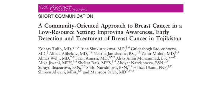 The first journal article on Early Detection and Treatment of Breast Cancer in Khorog, Tajikistan by the Ismaili Physicians with the Aga Khan Health Board for the USA