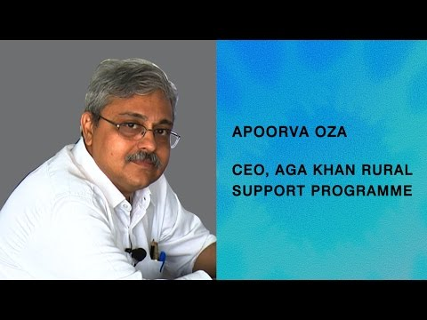 In conversation with Apoorva Oza, CEO, Aga Khan Rural Support Programme, India
