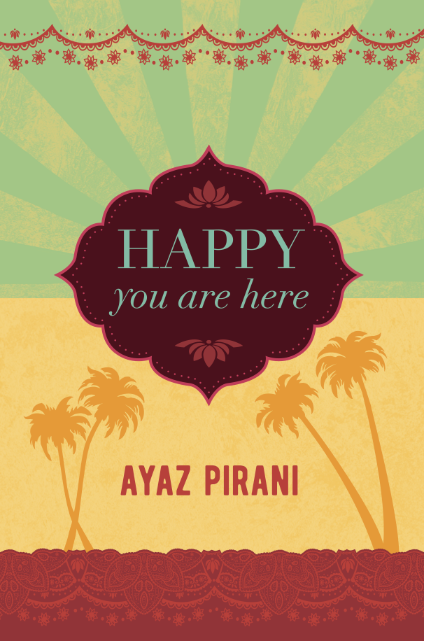 New Book by Ayaz Pirani: Happy You Are Here