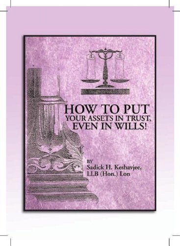 (Kindle Book) Sadick H Keshavjee: How to put your Assets In Trust, even in Wills