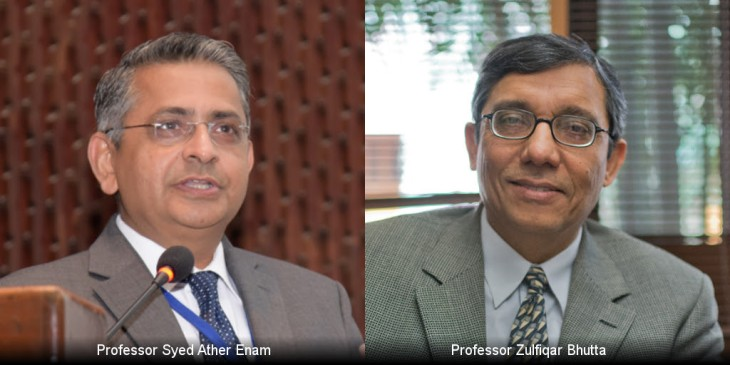 Professor Zulfiqar Bhutta and Professor Ather Enam