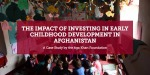 The Impact of Investing in Early Childhood Development in Afghanistan: A Case Study by the Aga Khan Foundation