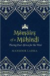 New Book by Mansoor Ladha: Memoirs of a Muhindi: Fleeing East Africa for the West