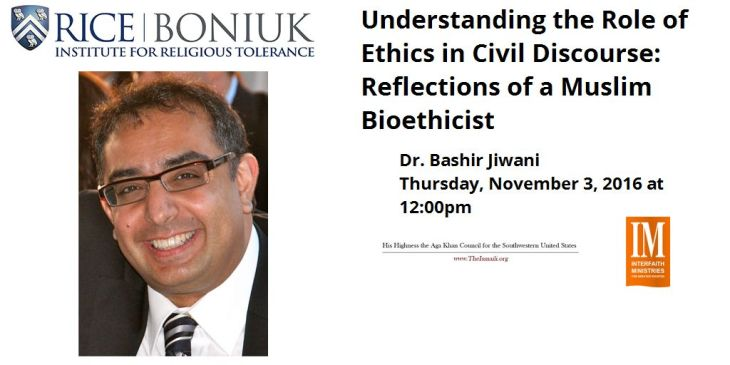 Dr. Bashir Jiwani: Understanding the Role of Ethics in Civil Discourse: Reflections of a Muslim Bioethicist