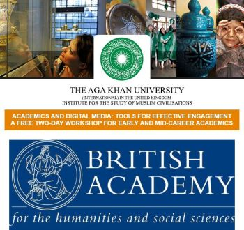 AKU's Institute for the Study of Muslim Civilisations: Academics and Digital Media: Tools for Effective Engagement