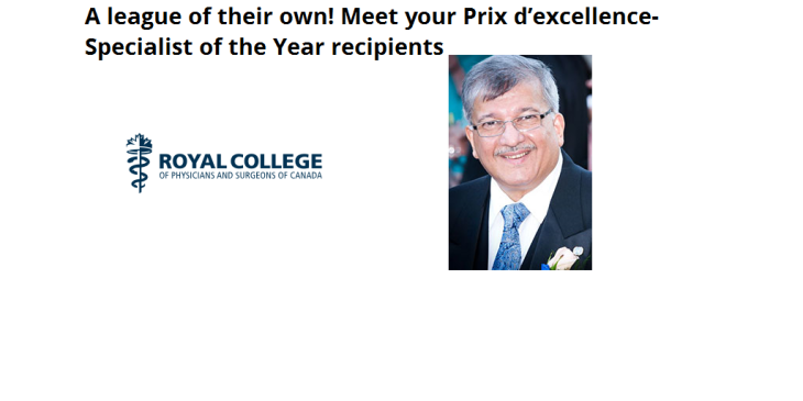 Dr. Dilkhush Panjwani wins 2016 Prix d'Excellence-Specialist of the Year for Royal College
