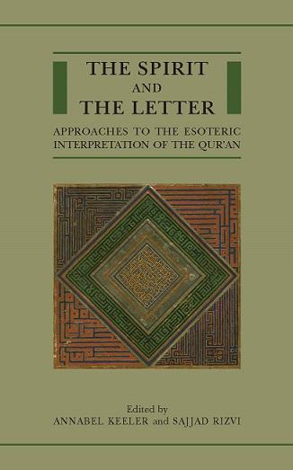 Institute of Ismaili Studies Publishes The Spirit and the Letter: Approaches to the Esoteric Interpretation of the Qur'an