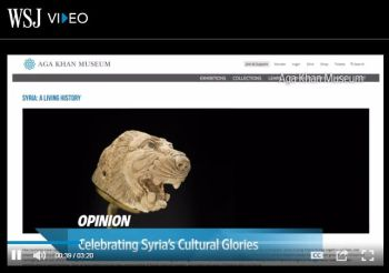 Wall Street Journal Opinion: Celebrating Syria's Cultural Glories at the Aga Khan Museum (WSJ Video)