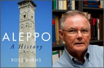 """Aleppo: A History"" with Ambassador Ross Burns 