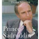 Biography of Prince Sadruddin Aga Khan: Humanitarian and Visionary