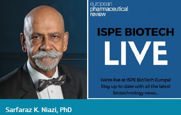 Safaraz K. Niazi - AKU Professor of Pharmaceutical Science - ISPE - European Pharmaceutical Review