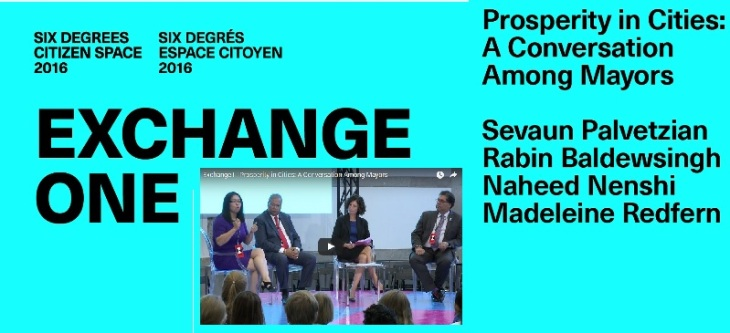 6 Degrees: Citizen Space 2016: Prosperity in Cities: A conversation among Mayors featuring Calgary's Mayor Naheed Nenshi