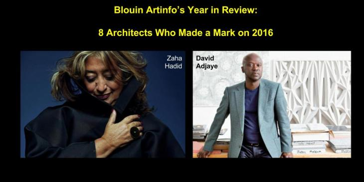 blouin-artinfos-year-in-review-zaha-hadid-david-adjaye