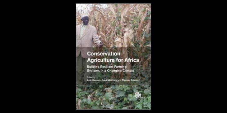 Edited by Amir Kassam, book 'Conservation Agriculture for Africa' is now available