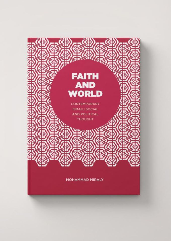 Faith and World: First Book to Explore Contemporary Ismaili Thought