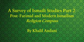 New Publication: A Survey of Ismaili Studies (Part 2) by Khalil Andani