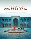 Indiana University Press Book: The Music of Central Asia | Aga Khan Music Initiative
