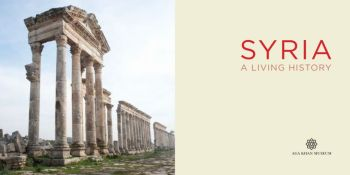 Due to Popular Demand, Syria: A Living History Extends its Exhibition Run at the Aga Khan Museum