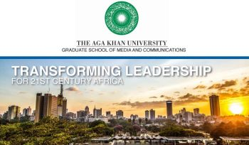 Transforming Leadership for 21st Century Africa: Aga Khan University Graduate School of Media Communication partners with John F. Kennedy School of Government at Harvard University