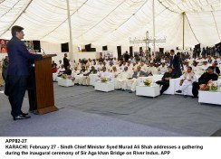 APP82-27 KARACHI: February 27 - Sindh Chief Minister Syed Murad Ali Shah addresses a gathering during the inaugural ceremony of Sir Aga khan Bridge on River Indus. APP