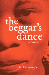 Farida Somjee: What inspired me to write my first Novel - The Beggar's Dance
