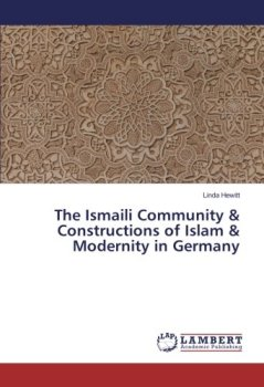 """New Book: """"The Ismaili Community & Constructions of Islam & Modernity in Germany"""" by Linda Hewitt"""