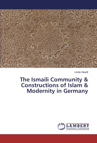 "New Book: ""The Ismaili Community & Constructions of Islam & Modernity in Germany"" by Linda Hewitt"